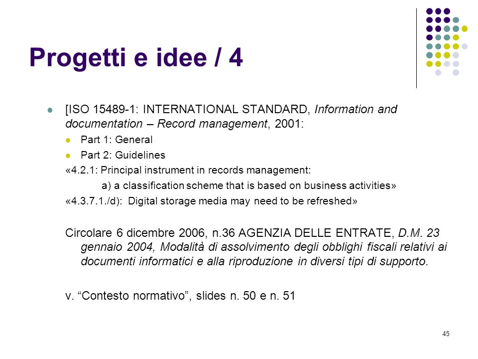 Progetti e idee / 4[ISO 15489-1: INTERNATIONAL STANDARD, Information and documentation – Record management, 2001: